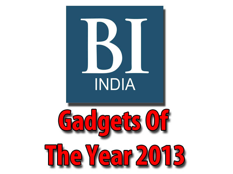 Best Picks From Bi India Gadgets Of The Year 2013 Business Insider India