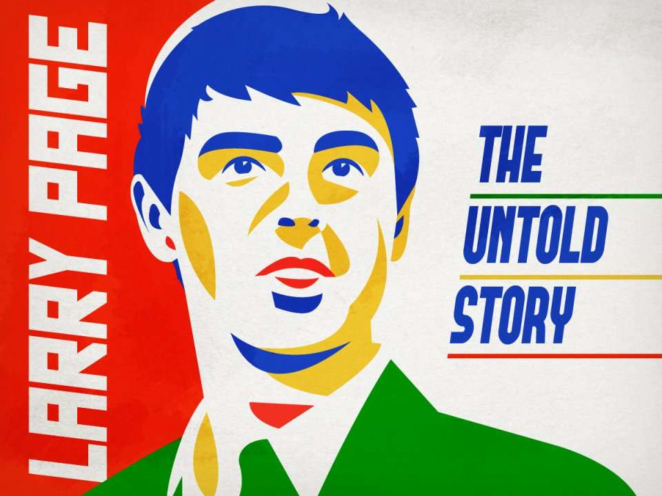 The Story Of How Larry Page Got Forced From The Top Of Google And Came Back A Decade Later