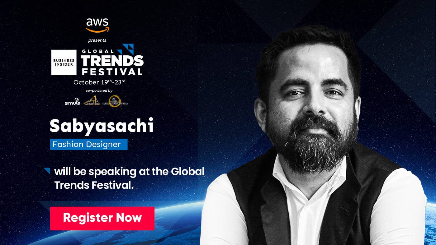Hear from the fashion icon Sabyasachi, on the concept of luxury and the future of fashion, at the Global Trends Festival 2020