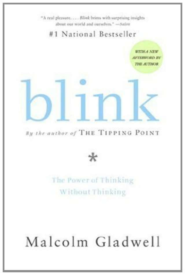 blink essay malcolm gladwell Gladwell's first book, the tipping point, was a bestseller, and blink has also sold well and has generally received positive reviews most critics view gladwell as a science-mixed-with-culture writer because the tipping point blinkand gladwell's newer book, the outliers, rely on the blend of scientific research and social issues.