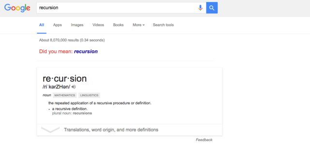 "8. My personal favorite on the list, a search for ""recursion"" — a programming term referring to a function that calls back to itself — will ask if you meant ""recursion."" Now try clicking on it repeatedly. Get it?"