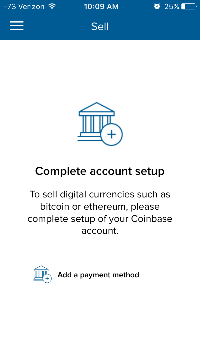 To sell the bitcoin, Coinbase only allows users to pair their bank account with the app; a credit or debit card won't suffice.