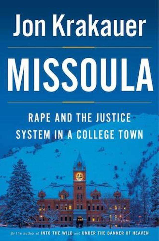 'Missoula: Rape and the Justice System in a College Town' by Jon Krakauer