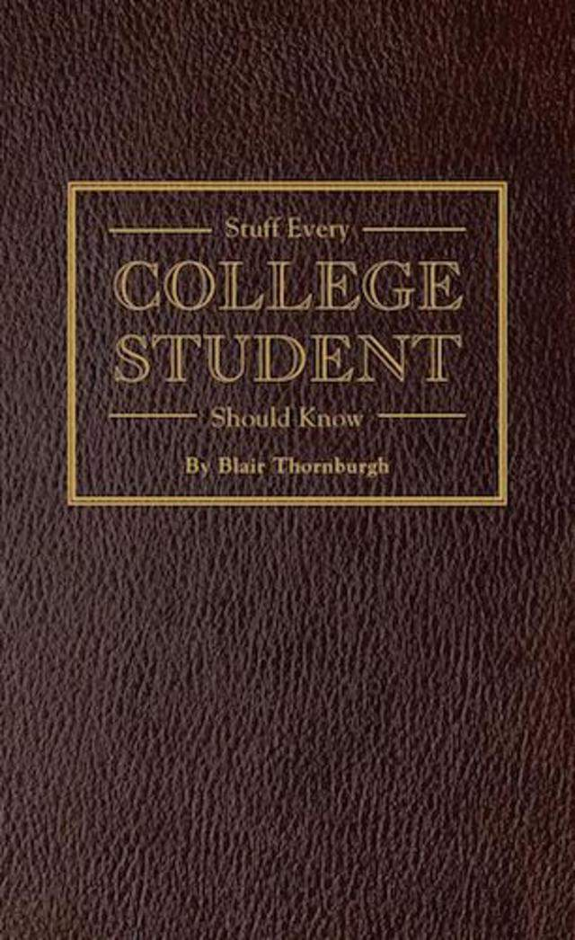 'Stuff Every College Student Should Know'by Blair Thornburgh