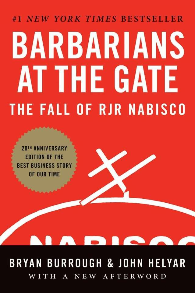 """Barbarians at the Gate: The Fall of RJR Nabisco"" by Bryan Burrough and John Helyar"