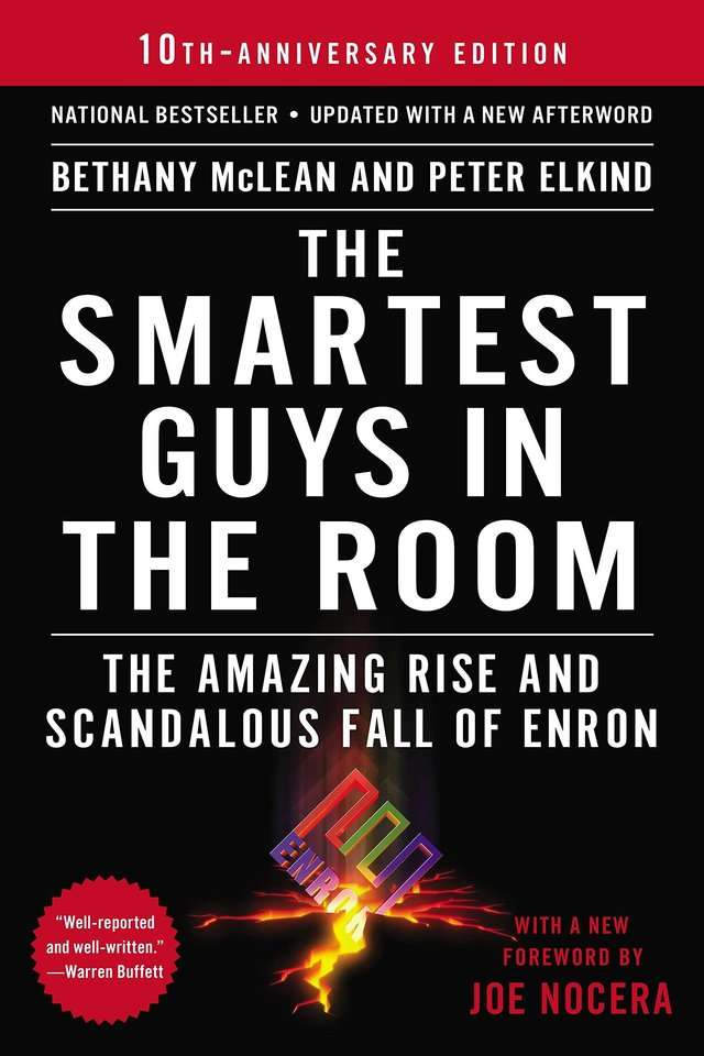 """Smartest Guys in the Room: The Amazing Rise and Scandalous Fall of Enron"" by Bethany McLean and Peter Elkind"