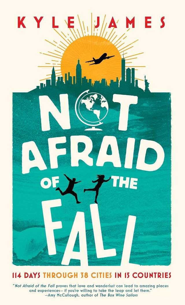 For anyone who's considering quitting their day job to travel: 'Not Afraid of the Fall: 114 Days Through 38 Cities in 15 Countries' by Kyle James