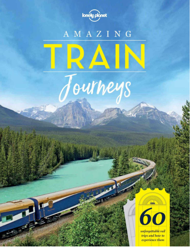 For the train traveler: 'Amazing Train Journeys' by Lonely Planet