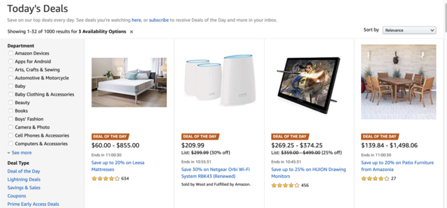 Amazon has daily deals on a wide variety of options, and limited-time sales called Lightning Deals. To find them, you can check the Gold Box page