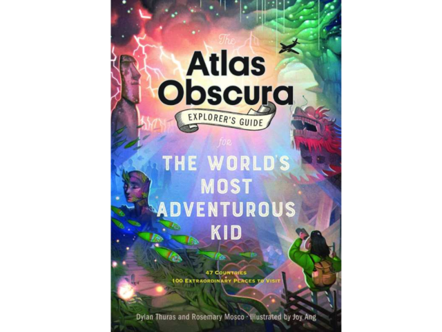 """Atlas Obscura: Explorer's Guide for the World's Most Adventurous Kid"""