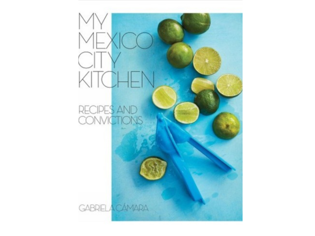 """My Mexico City Kitchen: Recipes and Convictions"""