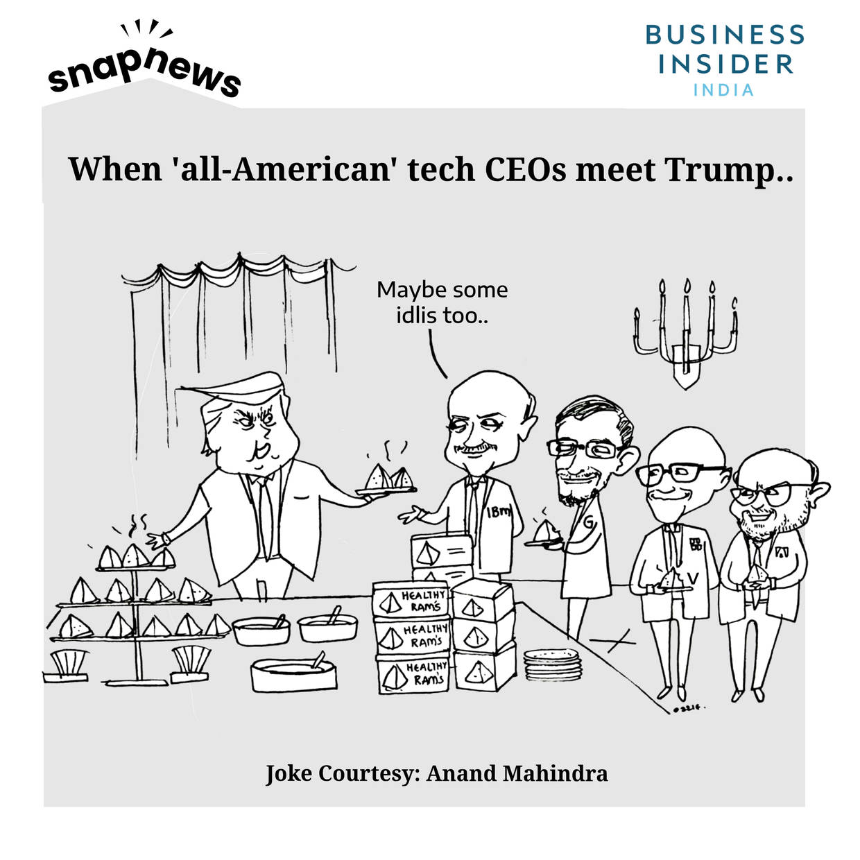 Donald Trump may have to order samosas next time he meets all-American tech CEOs, quips Anand Mahindra